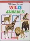 BIG BOARD BOOK OF WILD ANIMALS
