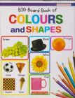 BIG BOARD BOOK OF COLOURS AND SHAPES