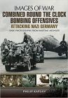 Combined Round the Clock Bombing Offensive (Images of War)