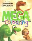 Disney Pixar The Good Dinosaur Mega Colouring Book