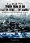 German Army on the Eastern Front: The Advance (Images of War)