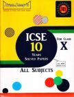 Arun Deep'S Icse 10 Years Solved Papers Book X Class - All Subjects