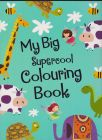 MY BIG SUPERCOOL COLOURING BOOK