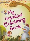 MY FANTASTICAL COLOURING BOOK