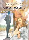 Daddy-Long-Legs : Illustrated Classics