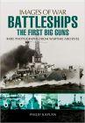 Battleships: The First Big Guns (Images of War)