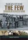 Few: Preparation for the Battle of Britain (Images of War)