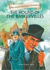 The Hound of the Baskervilles : Illustrated Classics (Om Illustrated Classics)