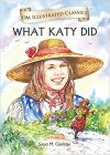 What Katy Did : Om Illustrated Classics