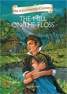 Mill on the Floss : Illustrated Classics