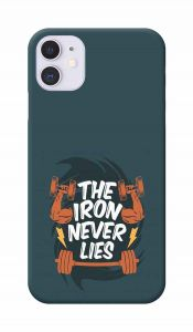 The Iron Never Lies Printed Attractive and Unique Design I Phone 11 Mobile Cover