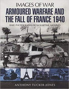 Armoured Warfare and the Fall of France 1940 (Images of War)