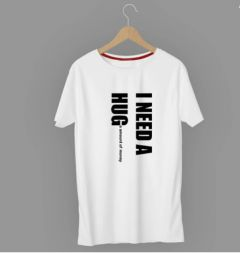 I Need A Hug Graphic Printed Poly Cotton Round Neck Half Sleeves T-Shirt For Men's (White)