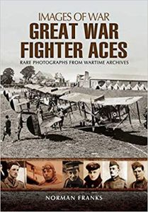 Great War Fighter Aces 1914 - 1916 (Images of War)