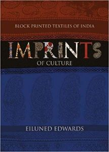 Block Printed Textiles of India: Imprints of Culture By Eiluned Edwards