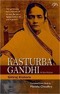 Kasturba Gandhi: A Bio-fiction