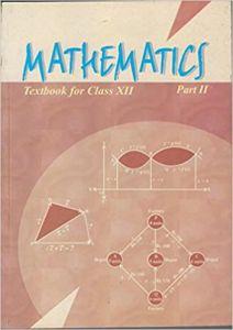 Mathematics Textbook For Class 12 Part - 2 - 12080 Paperback – 1 January 2014