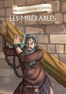 Les Miserables: Om Illustrated Classics