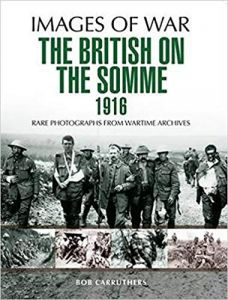 British on the Somme 1916 (Images of War)