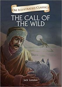 The Call of the Wild: Om Illustrated Classics