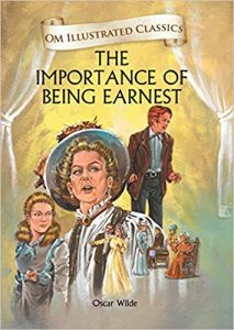 The Importance of Being Earnest: Om Illustrated Classics