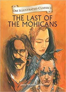 The Last of the Mohicans : Illustrated Classics (Om Illustrated Classics)