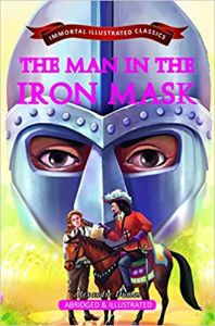 The Man In The Iron Mask (Immortal Illustrated Classics)