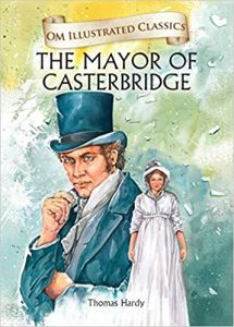 The Mayor of Casterbridge : Illustrated Classics