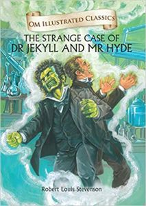 The Strange Case of Dr Jekyll and Mr Hyde : Illustrated Classics