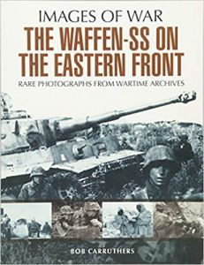 Waffen SS on the Eastern Front (Images of War)