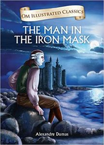 The Man in the Iron Mask : Illustrated Classics (Om Illustrated Classics)