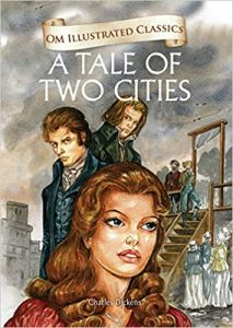 A Tale of Two Cities : Illustrated Classics: 1 (Om Illustrated Classics)